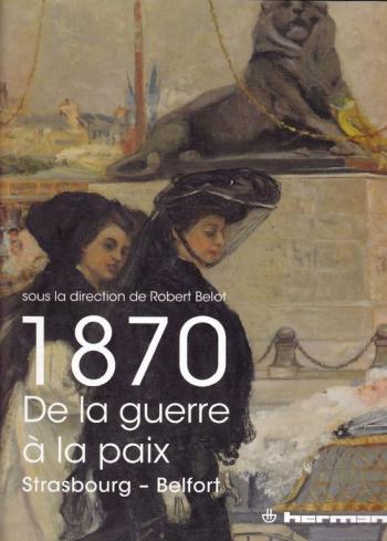 1870 : de la guerre à la paix